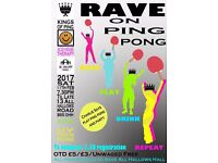 Rave On Ping Pong! fun competition in 90s stylee brought to you by Kings of Ping