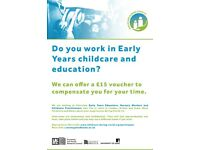 NURSERY / EARLY YEARS / CHILDCARE WORKERS WANTED - £15 VOUCHER FOR YOUR TIME