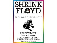 Shrink Floyd at Alton Assembly Rooms, Fri 31st March