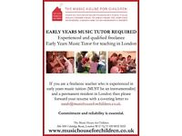 Early years (2 - 5 year olds) music teacher wanted for nursery groups in London