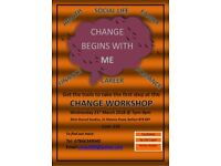 Change Workshop - Want to make a change in your life but not sure where to start?