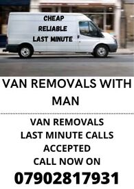 VAN REMOVALS- LAST MINUTE CALLS ACCEPTED