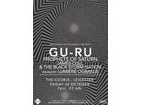 GU-RU + PROPHETS OF SATURN: LIVE @ THE COOKIE: AN EVENING OF PSYCHEDELIC DELIGHTS- 28/10/16