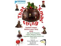 """That Xmas thing "" the show is an absurd,bizzarre and humorous collection of instant improvisation"