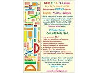 11 Plus, SAT's, KS2, KS3, GCSE(9-1), MATHS, ENGLISH, SCIENCE, Crash Course with Experienced Tutor