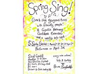 Spring Sing! Join our friendly a capella group, five sessions starting this Monday!