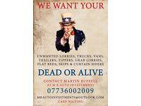Lorries, Trucks, Vans, Flat Beds, Tippers want DEAD OR ALIVE - CASH WAITING