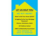 We buy any property - LET US HELP YOU