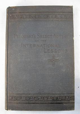Peloubets Select Notes On The International Lessons Antique Book 1898 Bible