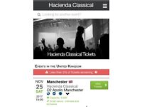 2 x hacienda classical tickets 25/11/17 COST PRICE ONLY