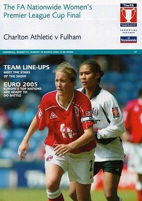 * 2004 WOMENS LEAGUE CUP FINAL - FULHAM v CHARLTON ATHLETIC *