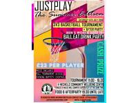 BASKETBALL TOURNAMENT & AFTERPARTY