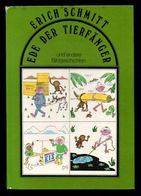 Ede der Tierfänger – Erich Schmidt  DDR Bilderbuch Kinderbuch mit Inhaltsangabe