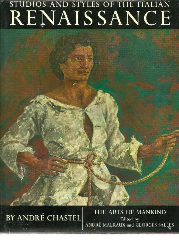 The Arts of Mankind: Studios & Styles of the Italian Renaissance (Malraux, ed)