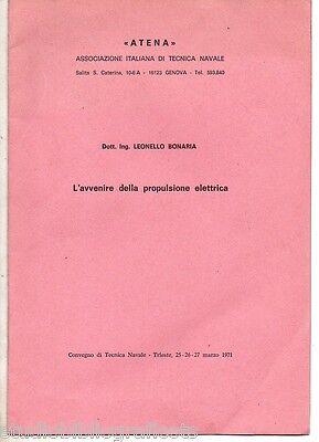 Bonaria L.; L'AVVENIRE DELLA PROPULSIONE ELETTRICA ; Ass. Ital. Tecnica Navale