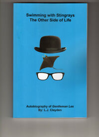 Autobiography Swimming With Stingrays The Other Side Of Life By L J Clayden