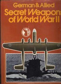 German & Allied Secret Weapons of World War II By Ian V Hogg and J B King