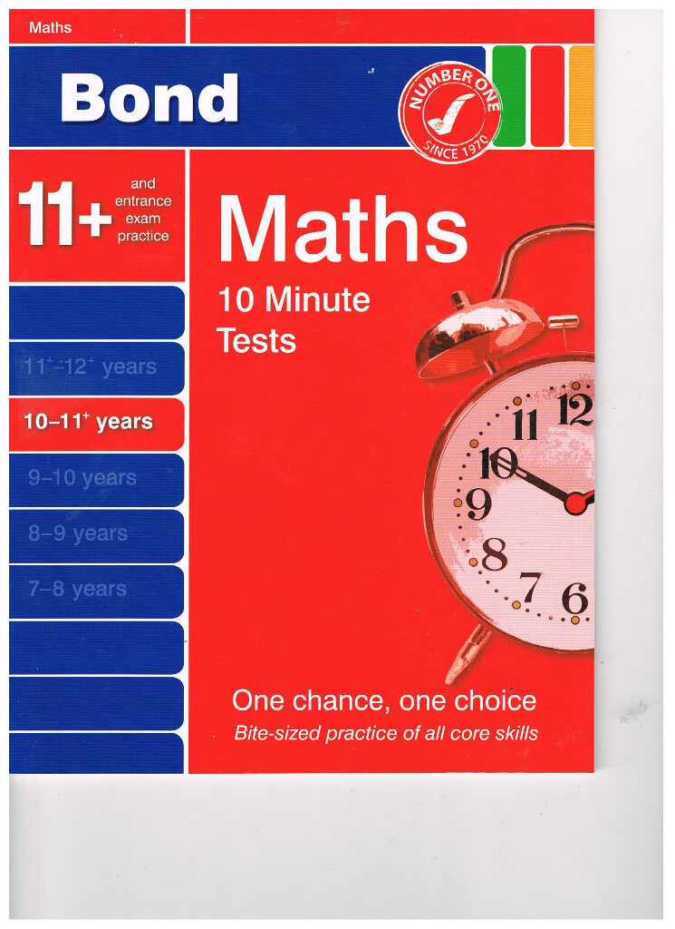 Bond Maths 10 Minute Tests 10 11 Unusedin Erdington, West MidlandsGumtree - Bond Maths 10 Minute Tests 10 11 years 15 skills based tests and 15 mixed tests with answers essential bite sized practice, revision and consolidation of all core topics effective motivational aids Unused