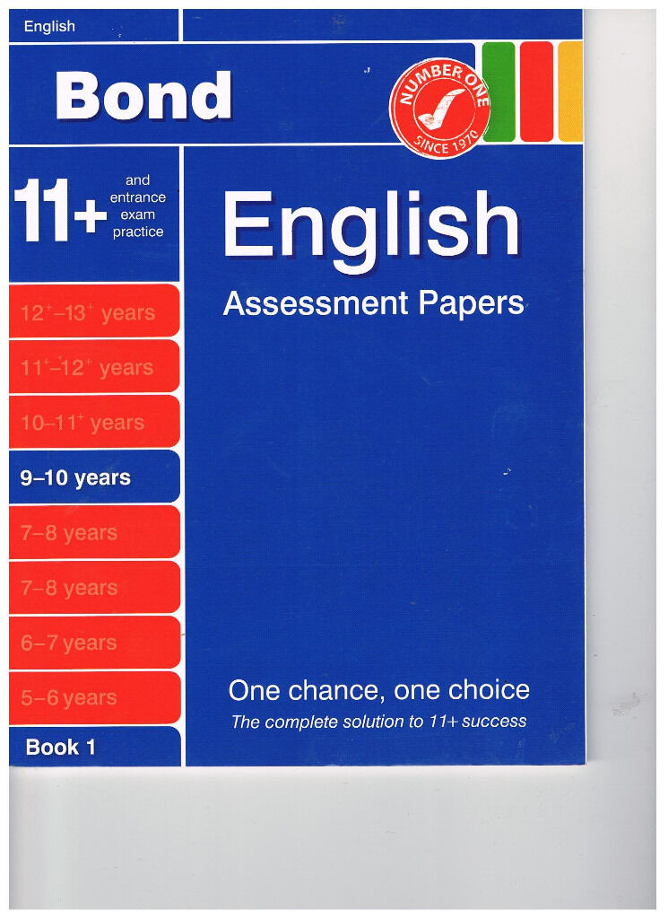 Bond English Assessment Papers 9 10 unusedin Erdington, West MidlandsGumtree - Bond 11 and entrance exam pratice English Assessment Papers 9 10 years Book 1 12 Carefully graded papers build skills for the 11 The widest range of question types Motivating progress chart, answers and strategies for improving scores Unused