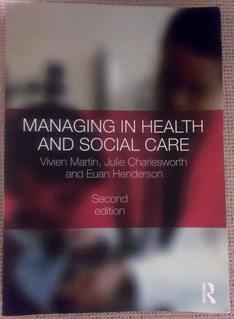 Managing in Health and Social Care by Vivien Martin, Euan Henderson 2nd Edition