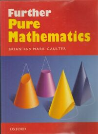 Further Pure Mathematics by Brian Gaulter & Mark Gaulter.