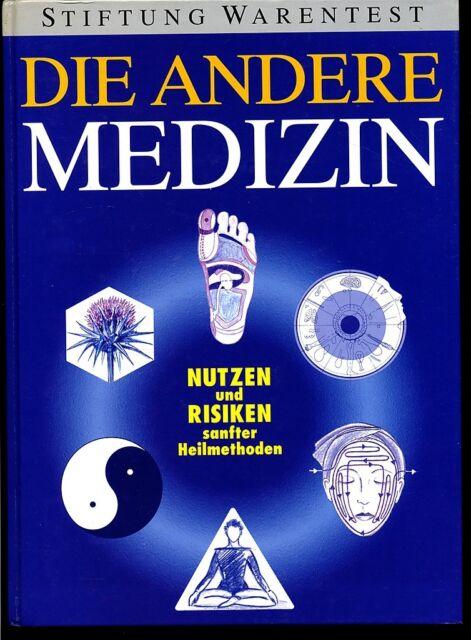 Die Andere Medizin-Nutzen und Risiken sanfter Heilmethoden-