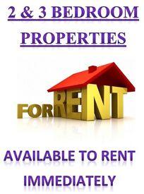 2 & 3 bedroom properties available immediatley to rent