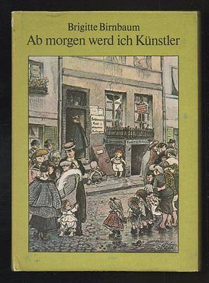 Ab morgen werd ich Künstler – Brigitte Birnbaum & Heinrich Zille  DDR Kinderbuch