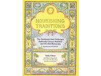 Nourishing Traditions - The Cookbook that challenges Politically Correct Nutrition