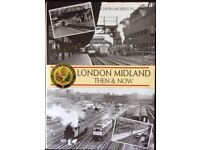 RAILWAY BOOK. THE LONDON MIDLAND THEN AND NOW BY GAVIN MORRISON FOR SALE