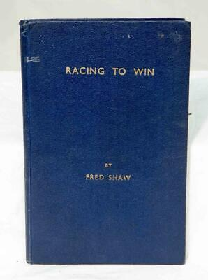 RACING TO WIN by Fred Shaw Racing Pigeons (Hardback)