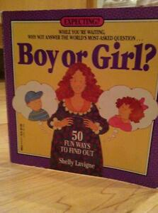 Boy or Girl? 50 Fun Ways To Find Out - Shelly Lavigne