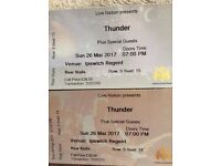 Thunder Tickets x 2. Ipswich Regent. Show is sold out. 26th March 2017.