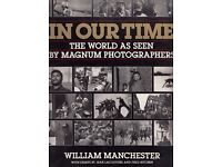 """IN OUR TIME: World as Seen by """"Magnum"""" Photographers by William Manchester"""