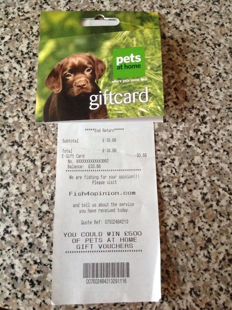 Pets at home gift card worth £33.68, long expiry date