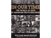 "IN OUR TIME: World as Seen by ""Magnum"" Photographers by William Manchester"