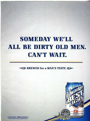 2004 MILWAUKEE'S BEST BEER SOMEDAY WE'LL ALL BE DIRY OLD MEN. CAN'T WAIT- BAR