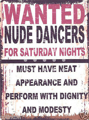 WANTED NUDE DANCERS METAL SIGN  RETRO VINTAGE STYLE bar,garage, funny,man cave,