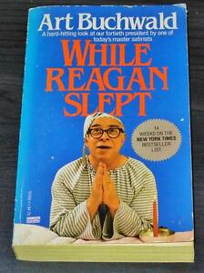 While Reagan Slept by Art Buchwald (1987, Paperback)