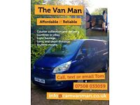 Very affordable, reliable van man. Any job welcome