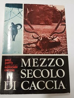 MEZZO SECOLO DI CACCIA Paul Palffy caccia venatoria selvaggina armi LIBRO NUOVO