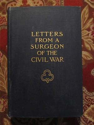Letters From A Surgeon Of The Civil War   1906   First Edition   Army Of Potomac