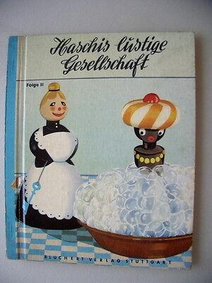 Haschis lustige Gesellschaft II Bamfis tolle Streiche + Mohr Kakau auf Brautscha