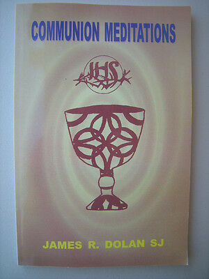 Communion Meditations By James R  Dolan S J  2000 Catholic