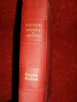 Poetical Works Of John G  Whittier   Empire Edition