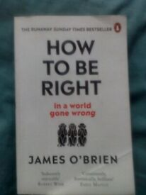 HOW TO BE RIGHT by James O'Brien - poignant and funny - fair offers accepted