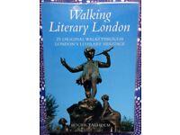 Walking Literary London: 25 Original Walks Through London's Literary Heritage