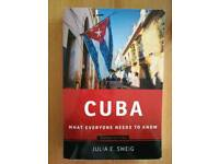 CUBA, what everyone needs to know by Julia E. Sweig