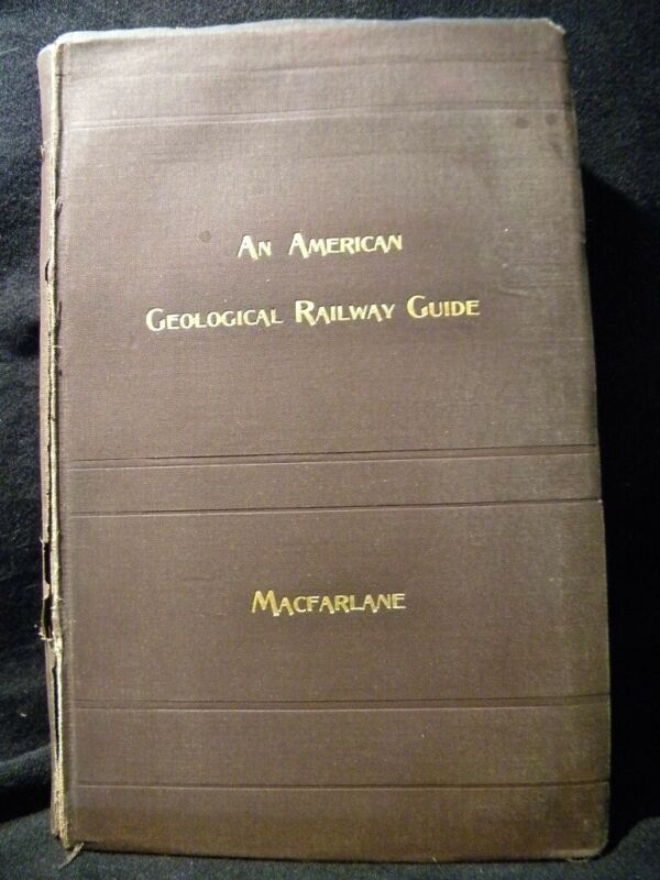 An American Geological Railway Guide by James Macfarlane Second Edition 1878 HC