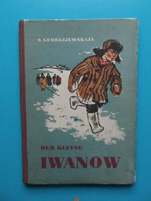 Der kleine Iwanow und zwei weitere Erzählungen,S. Georgijewskaja, 1. Aufl. 1953
